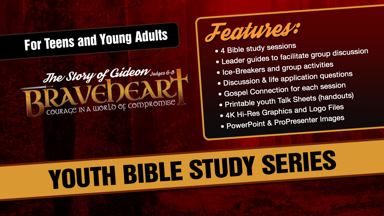 Braveheart: Gideon Youth Bible Study Series