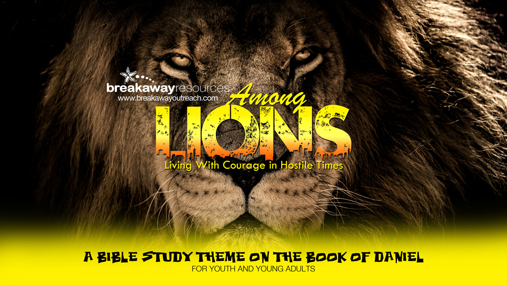 Among Lions: Daniel Youth Bible Study Series